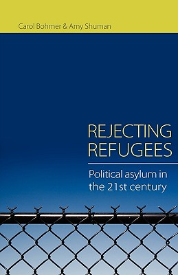 Rejecting Refugees By Bohmer, Carol/ Shuman, Amy