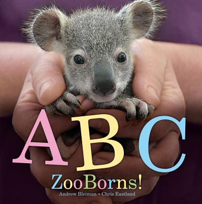 ABC Zooborns! By Bleiman, Andrew/ Eastland, Chris